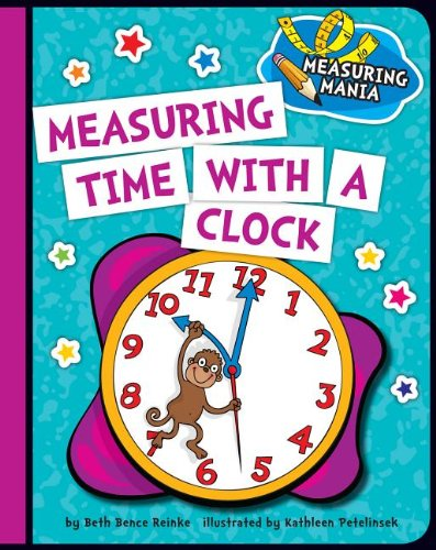 9781624316777: Measuring Time With a Clock (Measuring Mania)