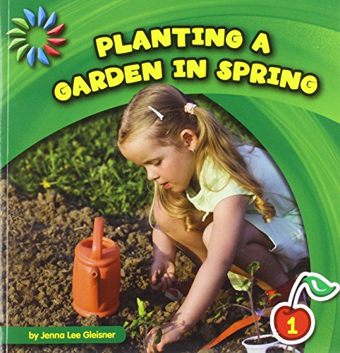 9781624316821: Planting a Garden in Spring (21st Century Basic Skills Library: Let's Look at Spring - Level 1)