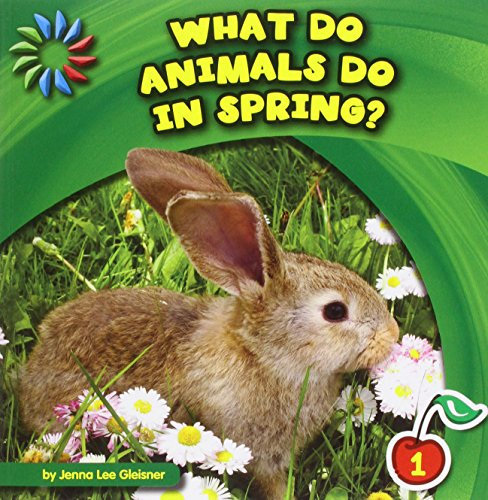 9781624316876: What Do Animals Do in Spring? (21st Century Basic Skills Library: Let's Look at Spring)