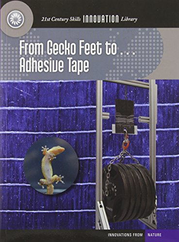9781624317583: From Gecko Feet To... Adhesive Tape (21st Century Skills Library)