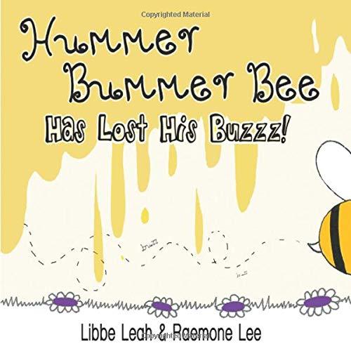 9781624360053: Hummer Bummer Bee Has Lost His Buzzz!: Volume 1 (Hummer Bee Series)