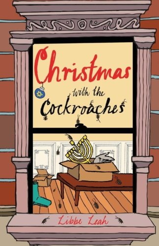 Christmas with the Cockroaches: Libbe Leah