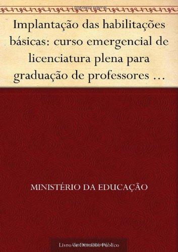 9781624458842: Implantação das habilitações básicas: curso emergencial de licenciatura plena para graduação de professores de habilitações básicas - mecânica (Portuguese Edition)