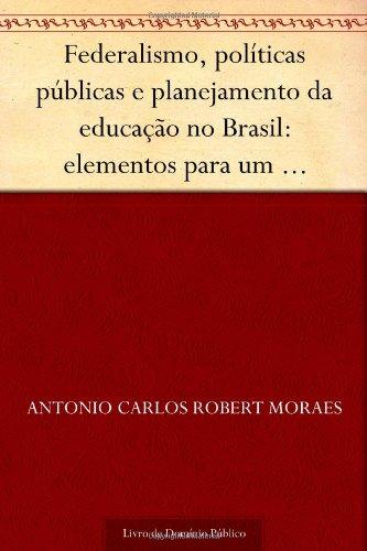 9781624464256: Federalismo, políticas públicas e planejamento da educação no Brasil: elementos para um diagonóstico geo-educacional (Portuguese Edition)
