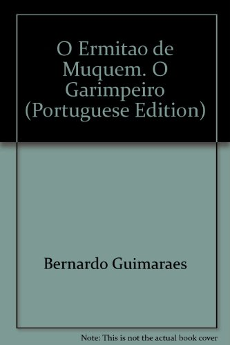 O Ermitao de Muquem. O Garimpeiro (Portuguese Edition): Bernardo Guimaraes