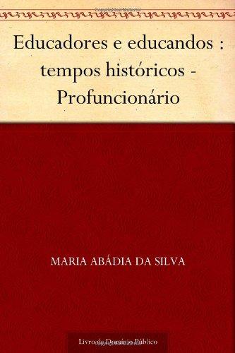 9781624497124: Educadores e educandos : tempos históricos - Profuncionário (Portuguese Edition)