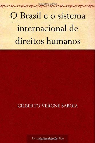 9781624497995: O Brasil e o sistema internacional de direitos humanos (Portuguese Edition)