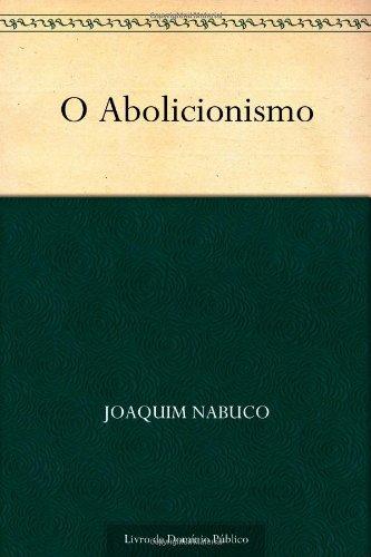 9781624500848: O Abolicionismo (Portuguese Edition)