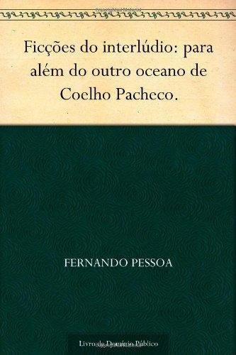 9781624501470: Ficções do interlúdio: para além do outro oceano de Coelho Pacheco. (Portuguese Edition)