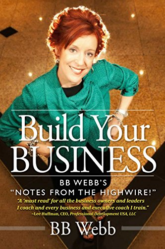 9781624520471: Build Your Business: BB Webb's