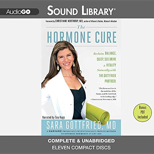 The Hormone Cure - Reclaim Balance, Sleep, Sex Drive, and Vitality Naturally with the Gottfried ...