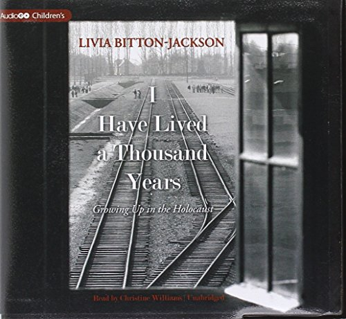 I Have Lived a Thousand Years - Growing Up in the Holocaust: Livia Bitton-Jackson