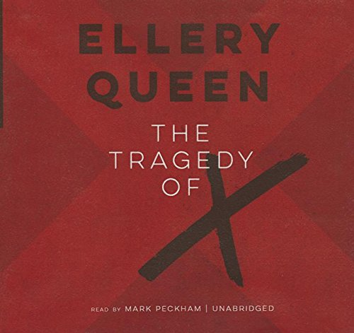 The Tragedy of X -: Ellery Queen
