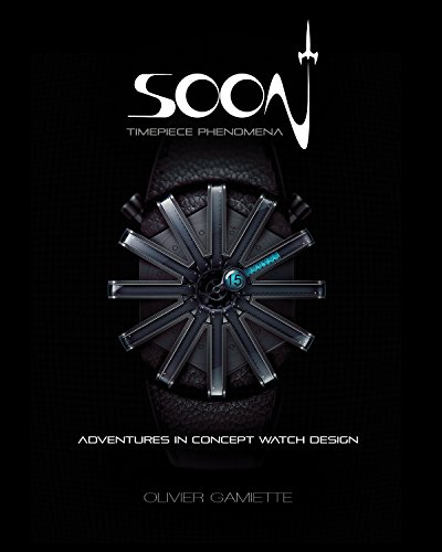 9781624650253: SOON Timepiece Phenomena: adventures in concept watch design (English and French Edition)