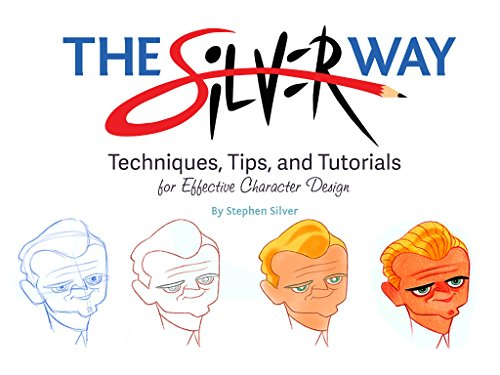 9781624650345: The Silver Way: Techniques, Tips, and Tutorials for Effective Character Design