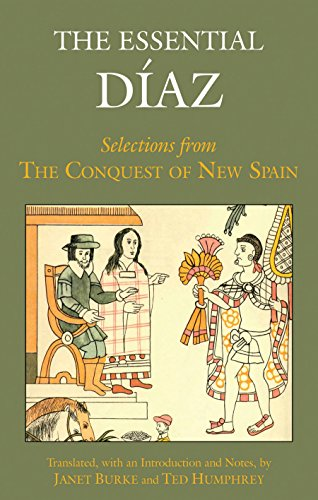 9781624660030: The Essential Diaz: Selections from The Conquest of New Spain (Hackett Classics)