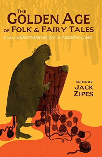 GOLDEN AGE OF FOLK FAIRY TALES: ZIPES, J