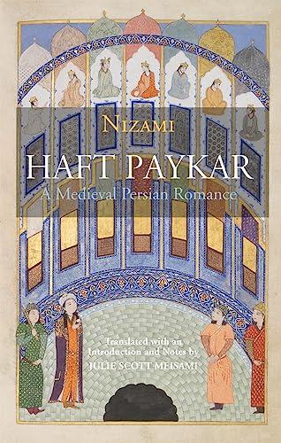 Haft Paykar : A Medieval Persian Romance: Nizami, A.