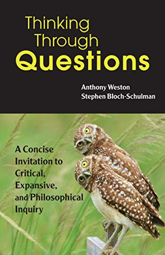 9781624668586: Thinking Through Questions: A Concise Invitation to Critical, Expansive, and Philosophical Inquiry