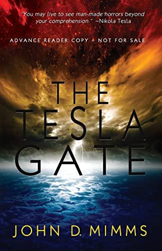 The Tesla Gate (Advance Reader Copy): Mimms, John D.