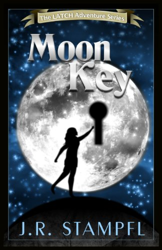 The Moon Key (Latch Adventure): Stampfl, J. R.