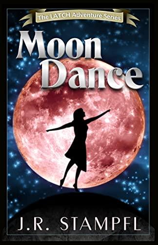 9781624672002: Moon Dance (The LATCH Adventure Series)