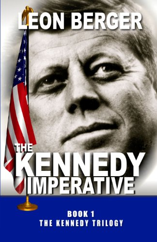 9781624672484: The Kennedy Imperative (The Kennedy Trilogy)