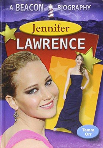 Jennifer Lawrence (Beacon Biography): Orr, Tamra