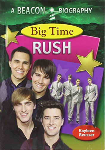 Big Time Rush (Beacon Biography): Reusser, Kayleen