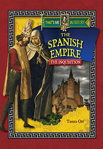9781624690488: The Spanish Empire: The Inquisition (That's Me In History)