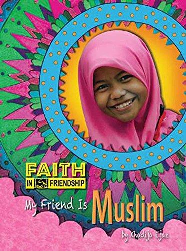9781624690969: My Friend Is Muslim (Faith in Friendship)