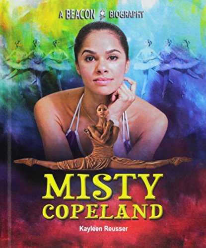 Misty Copeland (Beacon Biography): Kayleen Reusser