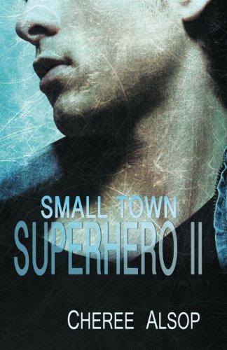 9781624821172: Small Town Superhero II (Small Town Superhero Series) (Volume 2)
