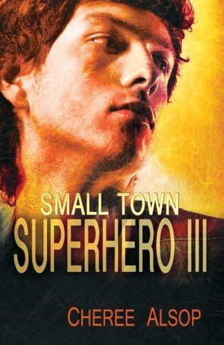 9781624821554: Small Town Superhero III (Small Town Superhero Series) (Volume 3)