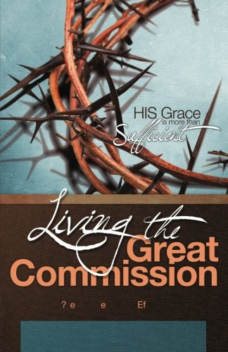 Living the Great Commission: His Grace is More than Sufficient: Llambes, Carlos