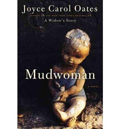 MUDWOMAN: Oates, Joyce Carol