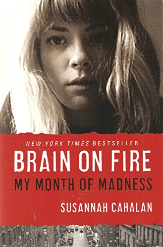 9781624904608: [(Brain on Fire: My Month of Madness)] [by: Susannah Cahalan]