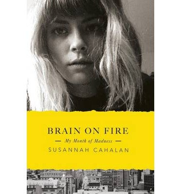 9781624904608: Brain on Fire: My Month of Madness