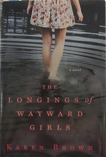 The Longings of Wayward Girls: Karen Brown
