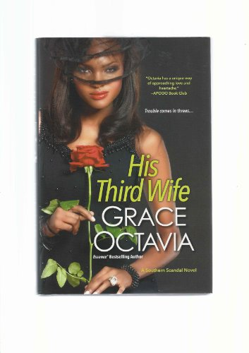 His Third Wife (A Southern Scandal Novel): Grace Octavia