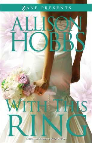 With This Ring: A Novel (Zane Presents): Allison Hobbs