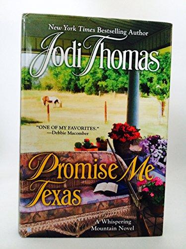 Promise Me Texas A Whispering Mountain Novel: Jodi Thomas