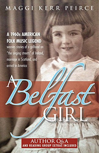 A Belfast Girl: A 1960s American folk: Peirce, Maggi Kerr