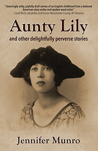 9781624910722: Aunty Lily: and other delightfully perverse stories
