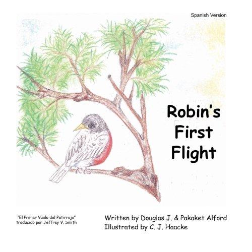 9781624951367: El Primer Vuelo del Petirrojo: Robin's First Flight Spanish Version (Spanish Edition)