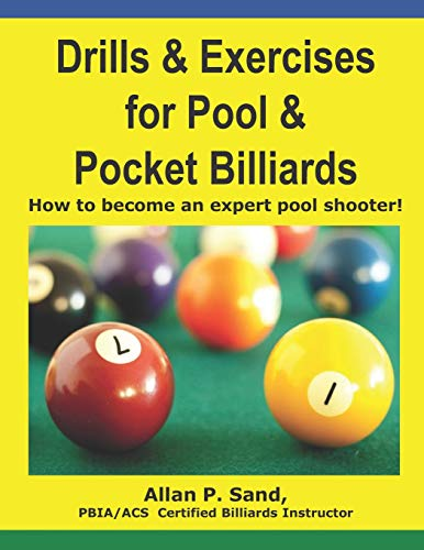 9781625050007: Drills & Exercises for Pool and Pocket Billiard: Table Layouts to Master Pocketing & Positioning Skills