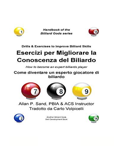 9781625050212: Esercizi per Migliorare la Conoscenza del Biliardo: Come diventare un esperto giocatore di biliardo (Italian Edition)