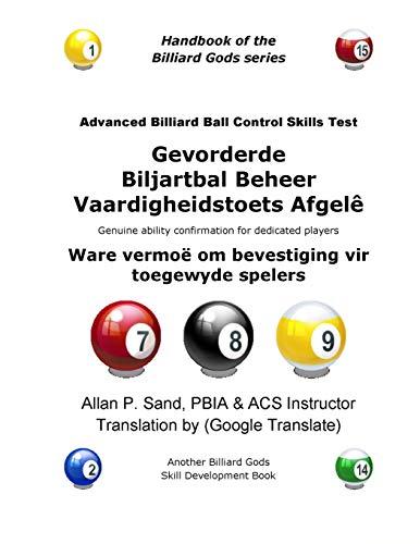 9781625050472: Gevorderde Biljartbal Beheer Vaardigheidstoets Afgele: Ware vermoë om bevestiging vir toegewyde spelers (Afrikaans Edition)