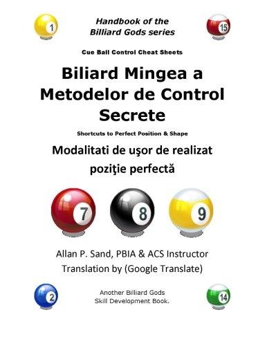9781625051271: Biliard Mingea a Metodelor de Control Secrete: Modalitati de usor de realizat pozitie perfecta (Romanian Edition)