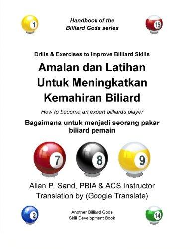 9781625051899: Amalan dan Latihan Untuk Meningkatkan Kemahiran Biliard: Bagaimana untuk menjadi seorang pakar biliard pemain (Malay Edition)